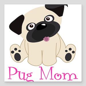 """Pug Mom Square Car Magnet 3"""" x 3"""""""