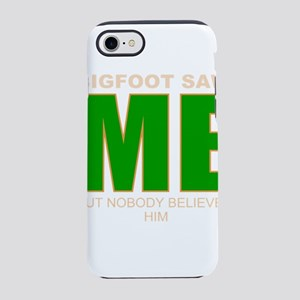 Bigfoot saw me iPhone 7 Tough Case