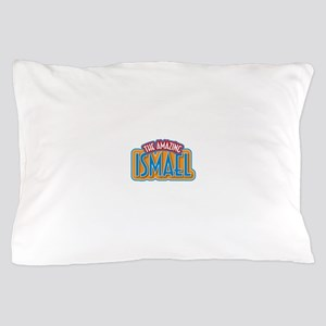 The Amazing Ismael Pillow Case