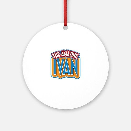 The Amazing Ivan Ornament (Round)