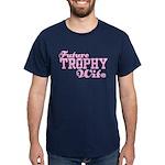 Future Trophy Wife Dark T-Shirt