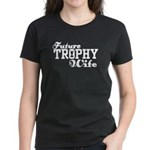 Future Trophy Wife Women's Dark T-Shirt