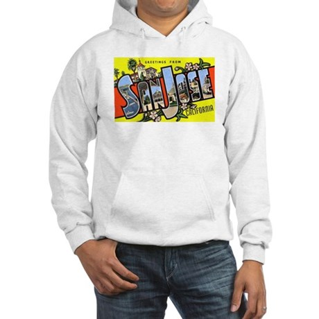 San Jose California Greetings Hooded Sweatshirt