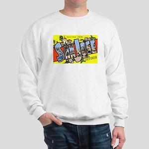 San Jose California Greetings (Front) Sweatshirt