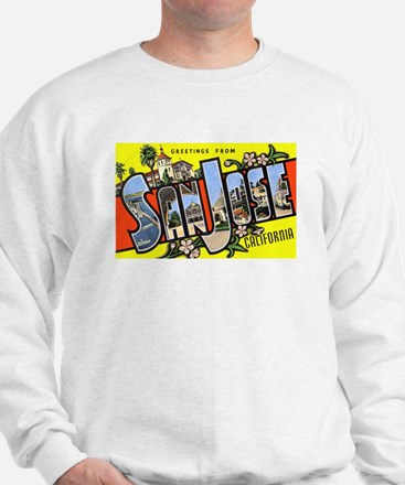 San Jose California Greetings (Front) Sweatshirt