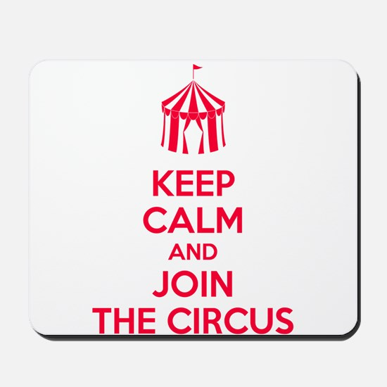 Keep Calm and Join the Circus Mousepad