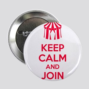 """Keep Calm and Join the Circus 2.25"""" Button"""