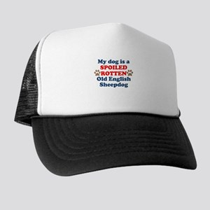 Spoiled Rotten Old English Sheepdog Trucker Hat
