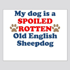 Spoiled Rotten Old English Sheepdog Posters