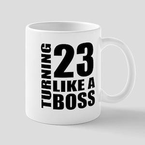 Turning 23 Like A Boss Birthday 11 oz Ceramic Mug