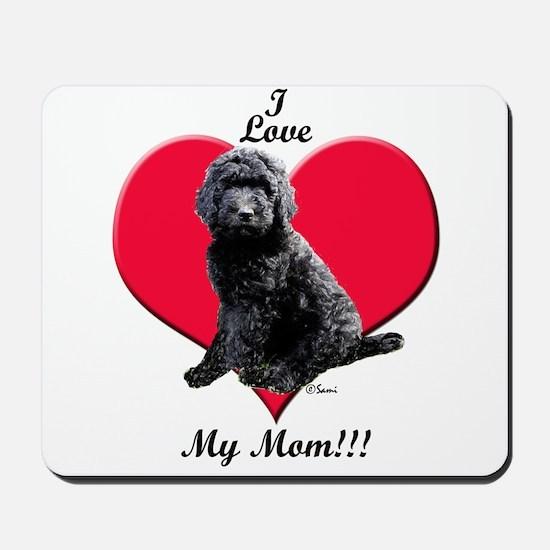 I Love My Mom!!! Black Goldendoodle Mousepad