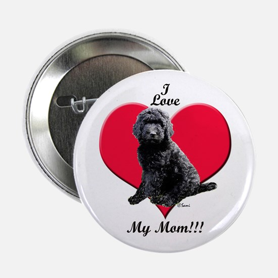 "I Love My Mom!!! Black Goldendoodle 2.25"" Button"