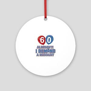 60 years birthday gifts Ornament (Round)