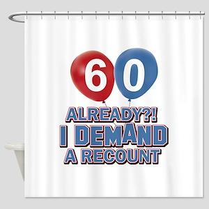 60 years birthday gifts Shower Curtain