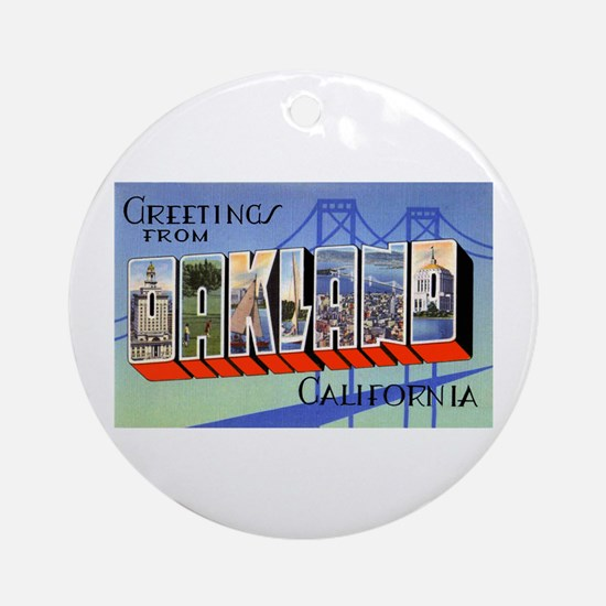 Oakland California Greetings Ornament (Round)