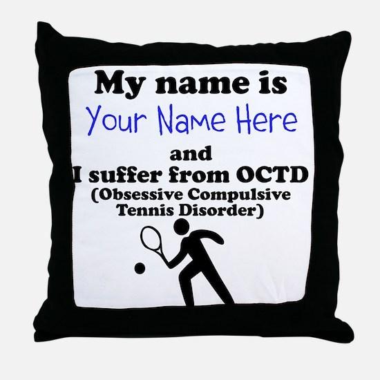 Custom Obsessive Compulsive Tennis Disorder Throw