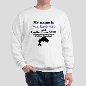Custom Obsessive Compulsive Fishing Disorder Sweat