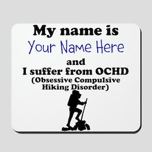 Custom Obsessive Compulsive Hiking Disorder Mousep