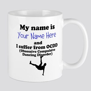 Custom Obsessive Compulsive Dancing Disorder Mug