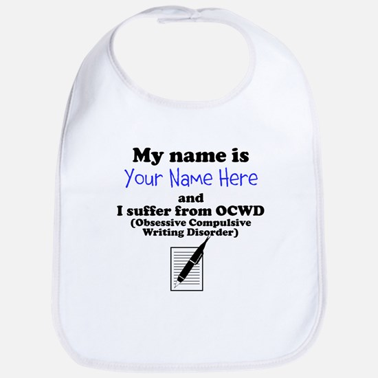 Custom Obsessive Compulsive Writing Disorder Bib