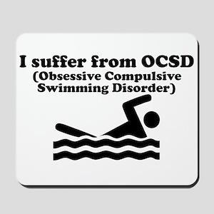 Obsessive Compulsive Swimming Disorder Mousepad
