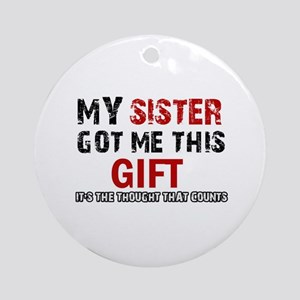 Cool Sister Designs Ornament (Round)