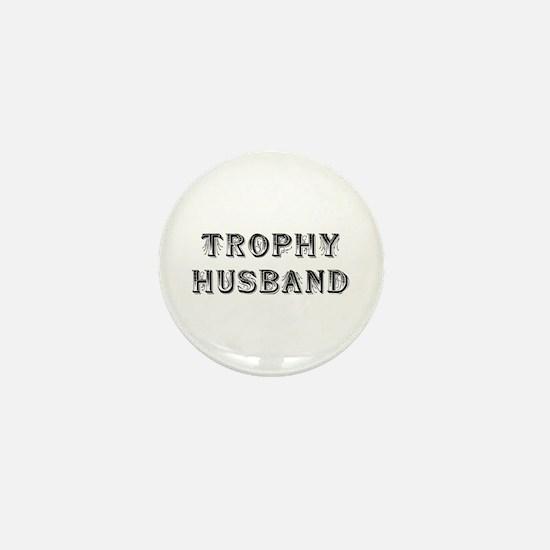 Trophy Husband Mini Button