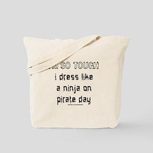I'M SO TOUGH/NINJA/PIRATE Tote Bag