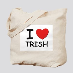 I love Trish Tote Bag