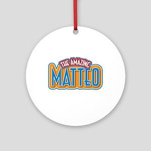 The Amazing Matteo Ornament (Round)