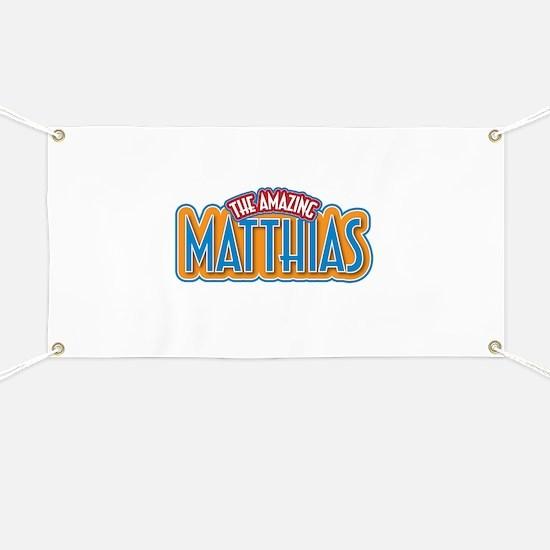 The Amazing Matthias Banner
