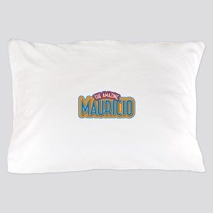 The Amazing Mauricio Pillow Case