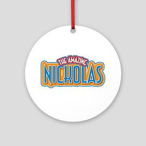 The Amazing Nickolas Ornament (Round)