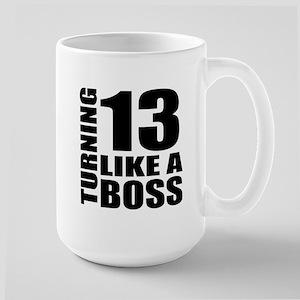 Turning 13 Like A Boss Bi 15 oz Ceramic Large Mug