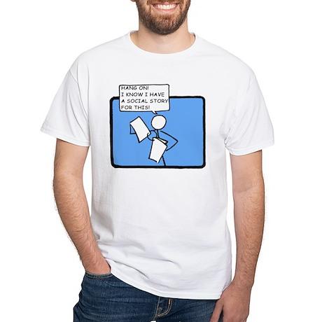 Hang On! (Social Story) White T-Shirt