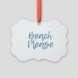 Beach Please Picture Ornament