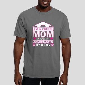 Im A Proud Mom Of Freaki Mens Comfort Colors Shirt