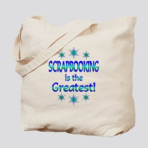 Scrapbooking is the Greatest Tote Bag