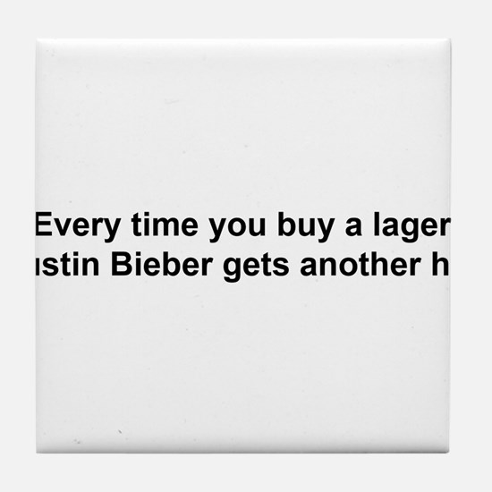 Every time you buy a lager ... Tile Coaster