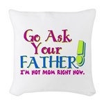 askyourfather.png Woven Throw Pillow