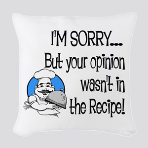 Your Opinion Wasn't In It Woven Throw Pillow