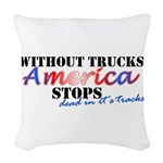Without Trucks America Stops Woven Throw Pillow