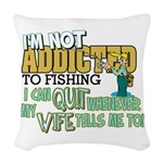 quit wife fish Woven Throw Pillow