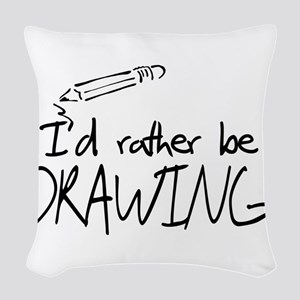 I'd Rather Be Drawing Woven Throw Pillow