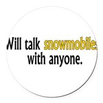 Talking Snowmobiles Round Car Magnet