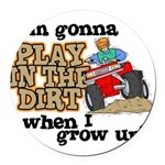 Play In The Dirt Round Car Magnet
