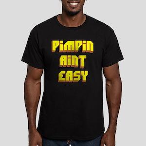 Pimpin Aint Easy - T Shir T-Shirt