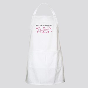 DONT I LOOK TOO YOUNG TO BE A GRANDMA Apron
