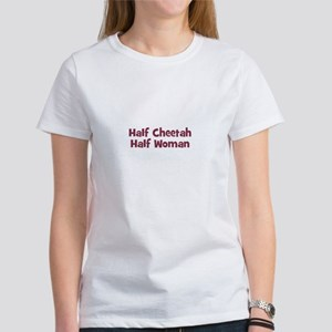 Half CHEETAH Half Woman Women's T-Shirt