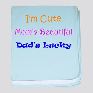 I'm Cute, Mom's Beautiful, Dad's Lucky baby blanke